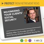 Maximizing Your Clients' Social Security – Matthew Allen