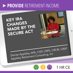 The 10 Most Significant IRA Changes Made by the SECURE Act - - Denise Appleby