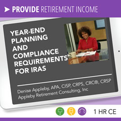 Year-end Planning and Compliance Requirements for IRAs - Denise Appleby