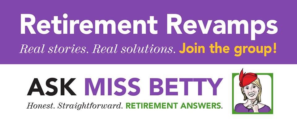Ask Miss Betty and Retirement Revamp