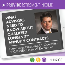 What Advisors Need to Know About Qualified Longevity Annuity Contracts - Gary Baker