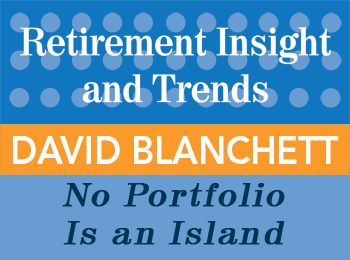 No Portfolio Is An Island - David Blanchett - Retirement InSight and Trends article
