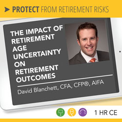 The Impact of Retirement Age Uncertainty on Retirement Outcomes - David Blanchett