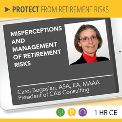 Misperceptions and Management of Retirement Risks - Carol Bogosian