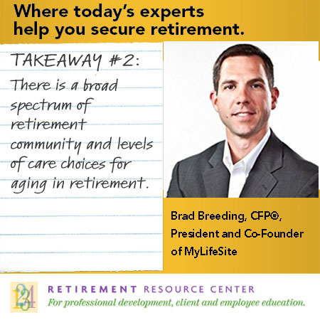 Where Senior Living and Retirement Planning Intersect, Opportunities Emerge – Brad Breeding - Takeaway #2 for Advisors