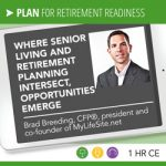 Where Senior Living and Retirement Planning Intersect, Opportunities Emerge - Brad Breeding