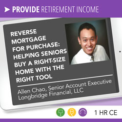 Reverse Mortgage for Purchase: Helping Seniors Buy a Right-Size Home with the Right Tool
