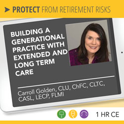 Building a Generational Practice with Extended and Long Term Care - Carroll Golden
