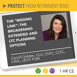 "The ""Missing Link"": The Broadening Extended and LTC Planning Options"