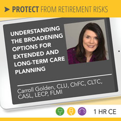 Understanding the Broadening Options for Extended and Long Term Care Planning