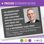 IRA Beneficiary Designations and Surviving Spouse Strategies IRA Owners Should Use Retirement Plan Trust - Rex Hogue