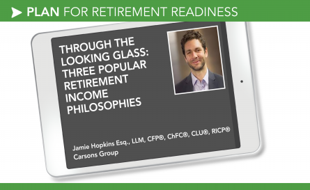 Through the Looking Glass: Three Popular Retirement Income Philosophies
