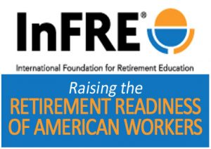 International Foundation for Retirement Education® (InFRE)