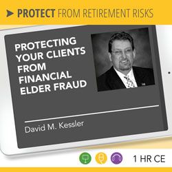 Protecting Your Clients from Financial Elder Fraud - David Kessler