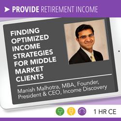 Finding Optimized Income Strategies for Middle Market Clients - Manish Malhotra
