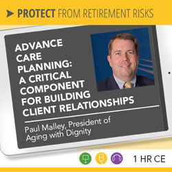 Advance Care Planning: A Critical Component for Building Client Relationships - Paul Malley