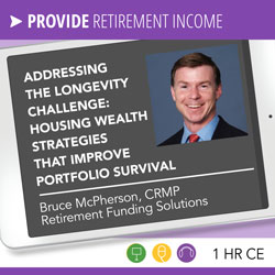 Addressing the Longevity Challenge: Housing Wealth Strategies that Improve Portfolio Survival - Bruce McPherson