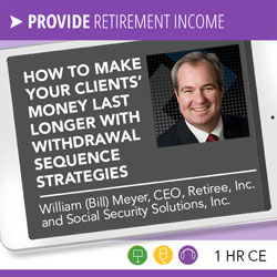 How to Make Your Clients' Money Last Longer with Withdrawal Sequence Strategies - William Meyer