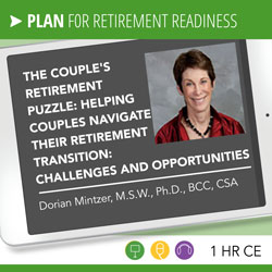 The Couple's Retirement Puzzle: Helping Couples Navigate Their Retirement Transition: Challenges and Opportunities