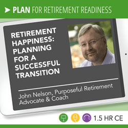 Retirement Happiness: Planning for a Successful Transition - John Nelson