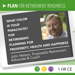 What Color Is Your Parachute? for Retirement: Planning for Prosperity, Health and Happiness - John Nelson