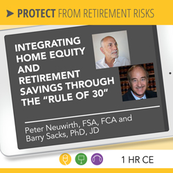 "Integrating Home Equity and Retirement Savings Through the ""Rule of 30"" – Neuwirth and Sacks"