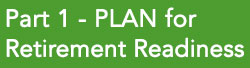 Part 1 - PLAN for Retirement Readiness
