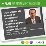 How Much Can I Spend in Retirement? A Guide to Investment-Based Retirement Income Strategies - Wade Pfau