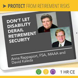 Don't Let Disability Derail Retirement Security - Rappaport and Kaleda