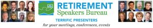 Are you looking for a retirement speaker for your next conference, consumer event or internal professional development program?