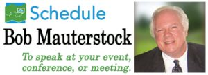 Schedule Bob Mauterstock to speak at your retirement meeting, conference, or event.