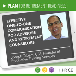 Effective One-to-One Communication for Advisors and Retirement Counselors - Joseph Tabers