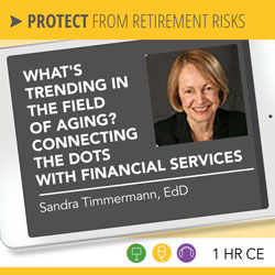What's Trending in the Field of Aging? Connecting the Dots with Financial Services - Sandra Timmermann