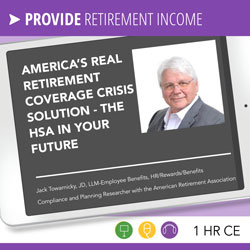America's REAL Retirement Coverage Crisis Solution - The HSA in Your Future - Jack Towarnicky