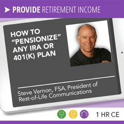 "How to ""Pensionize"" Any IRA or 401(k) Plan – Steve Vernon"