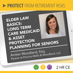 Elder Law Basics: Long Term Care Medicaid & Asset Protection Planning for Seniors - Amber Woodland