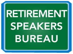 Find today's leading retirement speakers at the Retirement Speakers Bureau